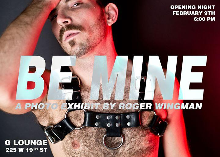 Roger Wingman's Opening Night of BE MINE @ G Lounge 2/9/2016 6:00:00 PM