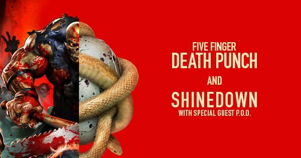 Five Finger Death Punch And Shinedown with P.O.D. 5/9/2016 7:00:00 PM