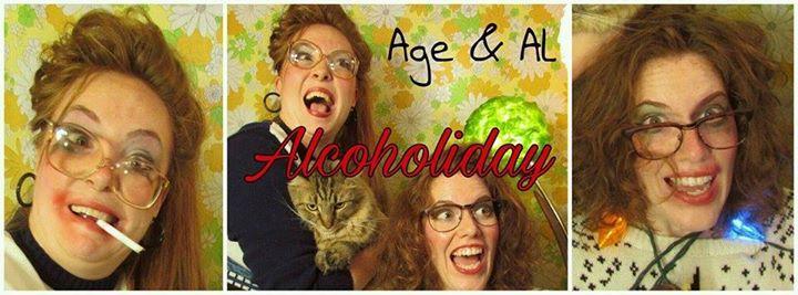 Age & Al: Alcoholiday 12/10/2016 7:00:00 PM