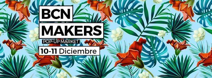 Bcn Makers Pop-Up Market 12/10/2016 12:00:00 AM