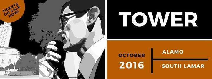 TOWER - Austin Theatrical Release 10/21/2016 7:00:00 PM