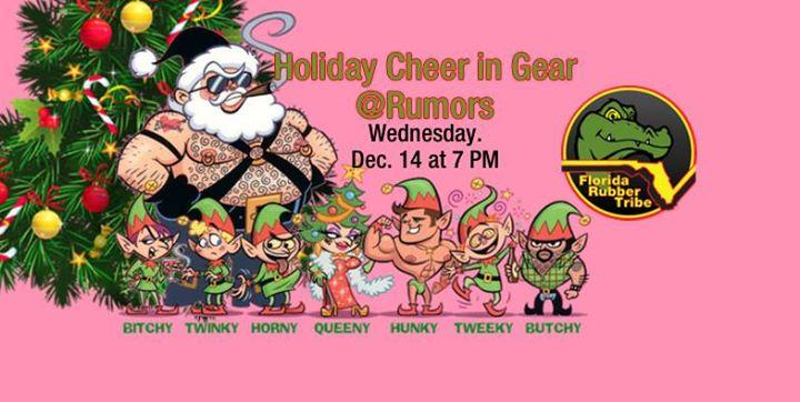 Holiday Cheer in Gear @ Rumors 12/14/2016 7:00:00 PM