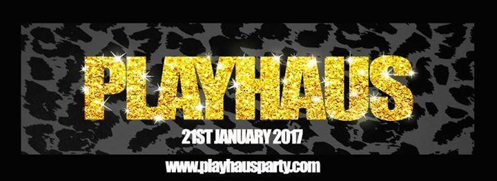 Playhaus 1/21/2017 10:00:00 PM