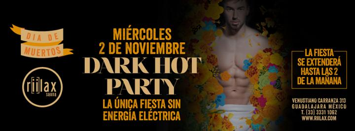 Dark Hot Party 11/2/2016 7:00:00 PM