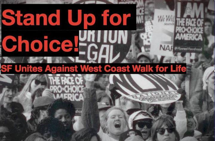 """Stand Up for Choice! SF Unites Against """"Walk for Life"""" 1/21/2017 1:30:00 PM"""