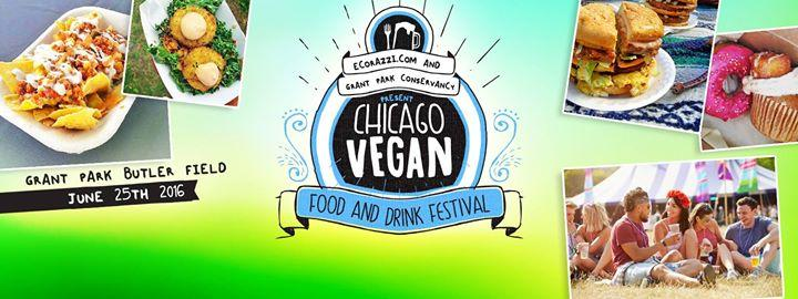 Chicago Vegan Food and Drink Festival 6/25/2016 11:00:00 AM