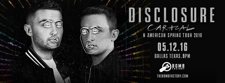 """DISCLOSURE """"Caracal Tour"""" at The Bomb Factory 5/12/2016 7:00:00 PM"""