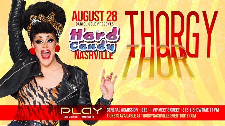 Hard Candy Nashville with Thorgy Thor 8/28/2016 11:00:00 PM