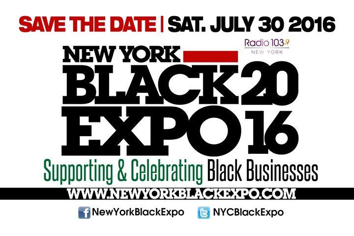 New York Black Expo: Supporting & Celebrating Black Businesses 7/30/2016 10:00:00 AM