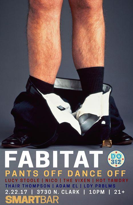 Fabitat: Pants Off Dance Off! 2/22/2017 12:00:00 AM
