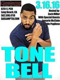 TONE BELL joins Gaslamp Comedy! CUATRO DE MAYO! 5/4/2016 12:00:00 AM