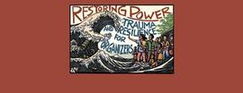 Restoring Power Trauma & Resilience for Organizers 12/10/2016 10:00:00 AM