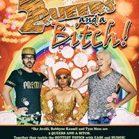 2 Queers and a Bitch Christmas Show! 12/9/2016 9:30:00 PM