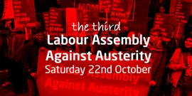 Conference: A Labour Assembly Against Austerity 10/22/2016 10:00:00 AM