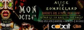 Cobalt Presents: Twisted - Alice In Zombieland 10/24/2016 10:00:00 PM