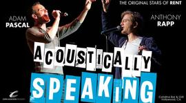 Adam Pascal & Anthony Rapp - 20 Yrs of Friendship (2 Shows Only) 10/25/2016 12:00:00 AM